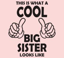This is What a Cool Big Sister Looks Like T Shirts by cerenimo