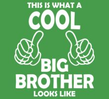 This is What a Cool Big Brother Looks Like T Shirts by cerenimo