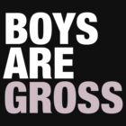 Boys are Gross by turoth