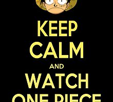 Keep Calm and Watch One Piece by Anuktoy