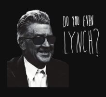 Do you even Lynch? by VonSnuff