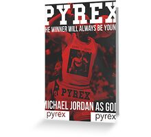 PYREX VISION Greeting Card