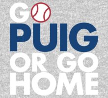 Go Puig Or Go Home L.A. Dodgers Shirt! (Grey Only) by endlessimages