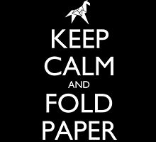 Keep Calm and Fold Paper - Unicorn / Black by olmosperfect