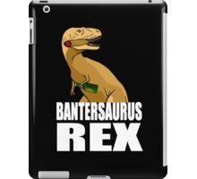 Bantersaurus Rex Banter Gift iPad Case/Skin