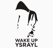 WAKE UP YSRAYL (BLK) by NatanYah Ysrayl
