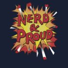 Nerd and Proud by Rob Goforth