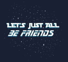 Let's Just All Be Friends by Cory Freeman