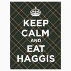 Keep calm, eat haggis Scottish tartan by GreenSpeed