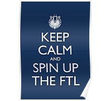 Keep Calm and Spin Up The FTL (Blue Poster