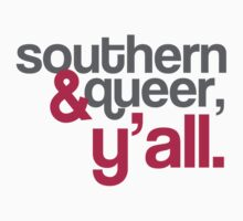 Southern and Queer, Y'all.  by Dee Moore