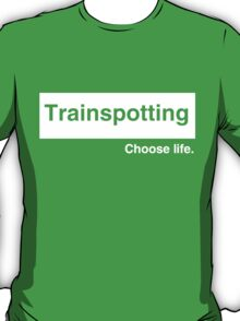 "Trainspotting ""Choose Life"" T-Shirt"