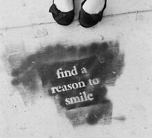 Find a reason to smile by Marisa Sarto
