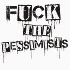 F**k The Pessimists! by Matthew Pedrick
