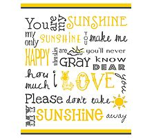 You Are My Sunshine Poster Photographic Print