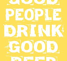 Good Beer Poster by friedmangallery