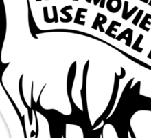 I can almost always tell if a movie doesn't use real dinosaurs Sticker