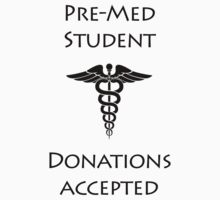 Pre-Med Student by ScienceSwag