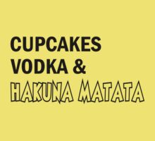 Cupcakes Vodka and Hakuna Matata T Shirt by cerenimo