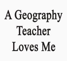 A Geography Teacher Loves Me by supernova23