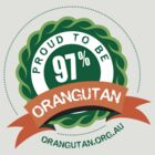 Proud to be 97% Orangutan by The Orangutan Project