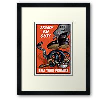 Stamp 'Em Out! Beat Your Promise Framed Print