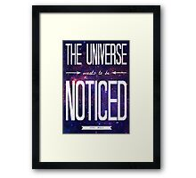 TFiOS: The Universe Wants to be Noticed Framed Print