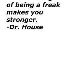 Dr house quote 2 by linwatchorn