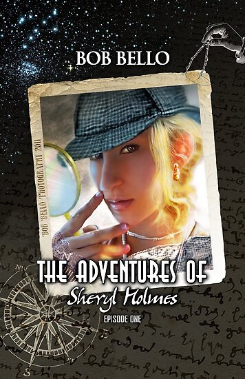 The Adventures of Sheryl Holmes 1 by Bob Bello