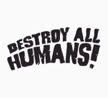 DESTROY ALL HUMANS by Guts n' Gore