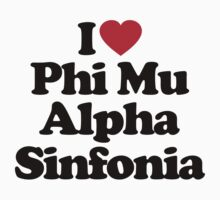 I Love Phi Mu Alpha Sinfonia by iheart