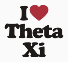 I Love Theta Xi by iheart