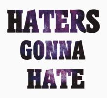 Haters gonna hate (Purple Version) by DCPRODUCTION