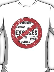 No Excuses Sign | Vintage Style  T-Shirt