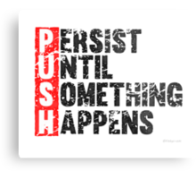 Push Until Something Happens | Vintage Style Metal Print