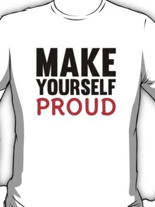 Make Yourself Proud | Fitness Slogan T-Shirt