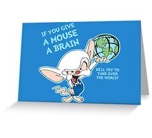 Give a Mouse a Brain Greeting Card