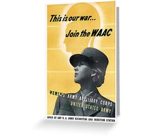 This Is Our War... Join The WAAC Greeting Card