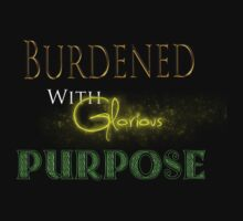 Burdened With Glorious Purpose - Green by Bae Loyla