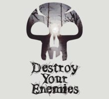 Destroy your Enemies by Firepower
