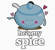 He's My Spice by daleos