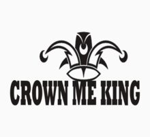 Crown Me King by MakeItRight