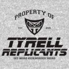 Property of Tyrell Replicants Off-World Kick-Murder Squad by M Dean Jones