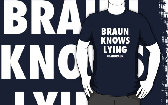Braun Knows Lying by MikeChase27