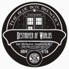 Destroyer of Worlds Ale - Sticker Only by SprayPaint