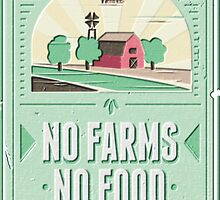 NO FARMS, NO FOOD by mojokumanovo