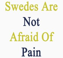 Swedes Are Not Afraid Of Pain  by supernova23