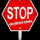Stop Gentrification - New York City by icoNYC