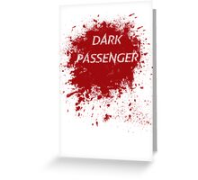 Dark Passenger T Shirt Greeting Card