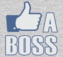 Like a Boss! by WickedCool